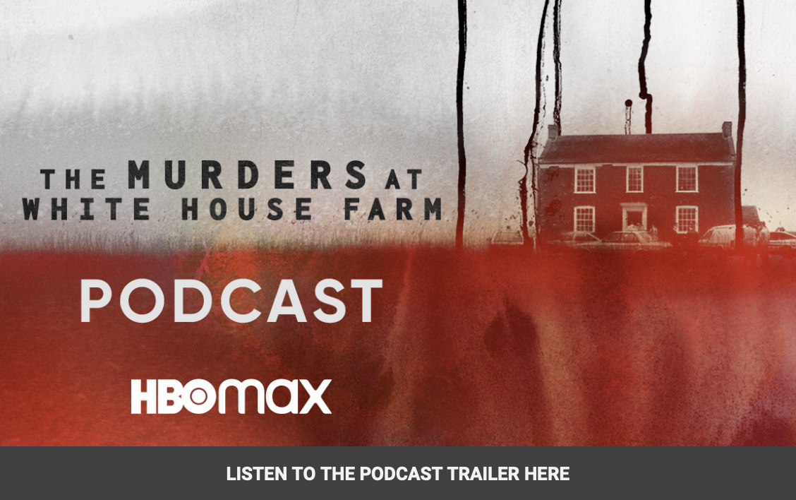 The Murders at White House Farm Podcast