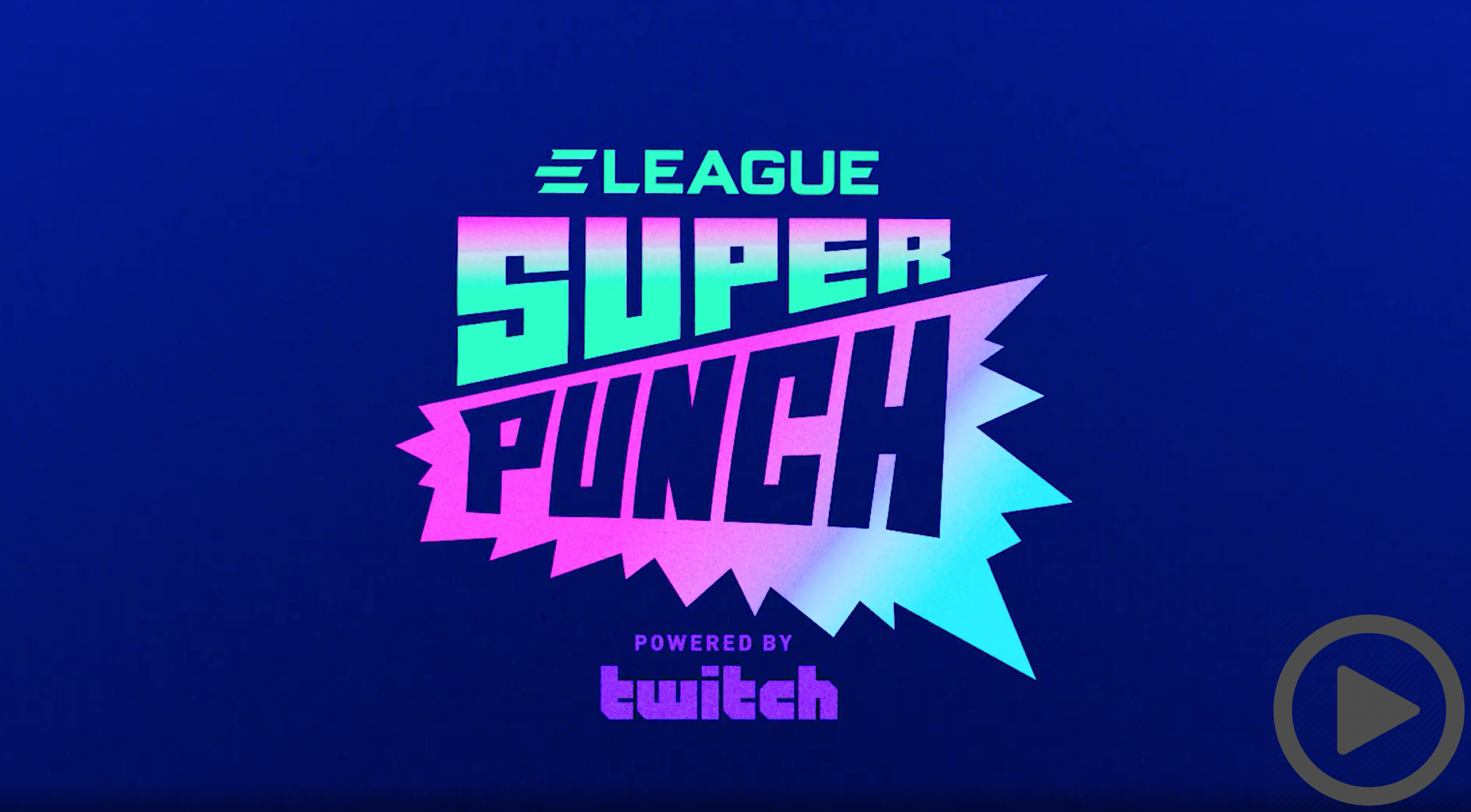 ELEAGUE Super Punch Powered by Twitch Trailer Video