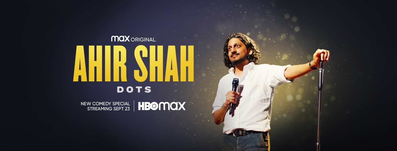 Max Original Comedy Special AHIR SHAH: DOTS Debuts September 23 (Official Trailer And Key Art)