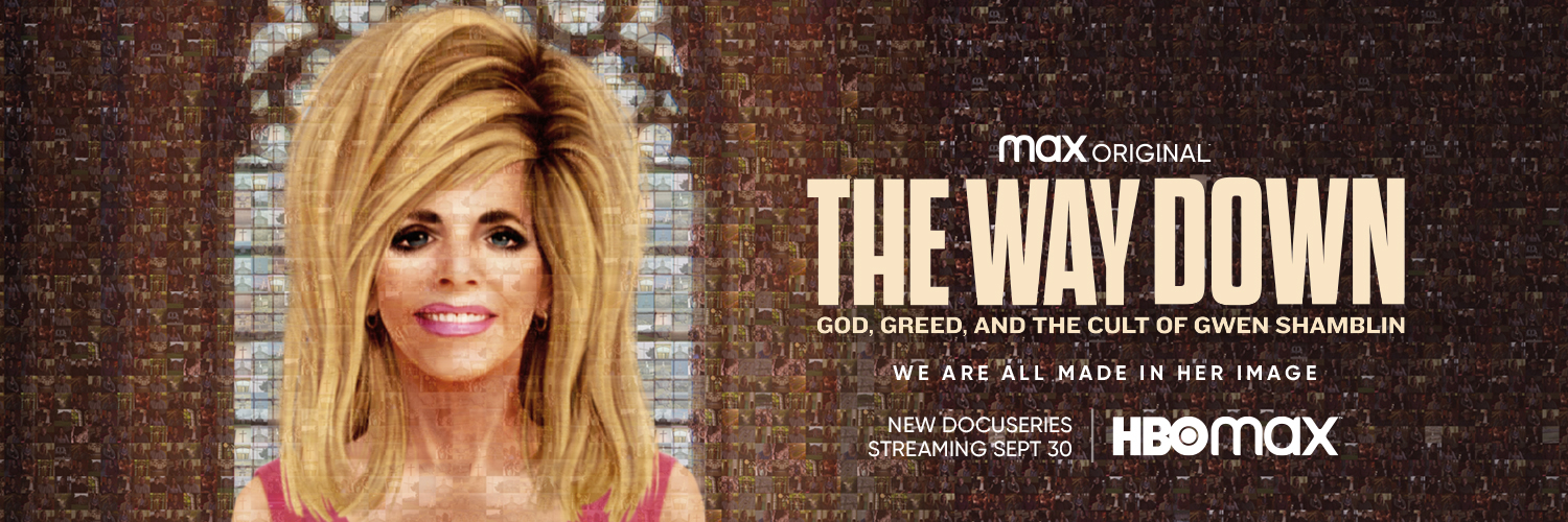 Max Original Documentary Series THE WAY DOWN: GOD, GREED, AND THE CULT OF GWEN SHAMBLIN Debuts September 30