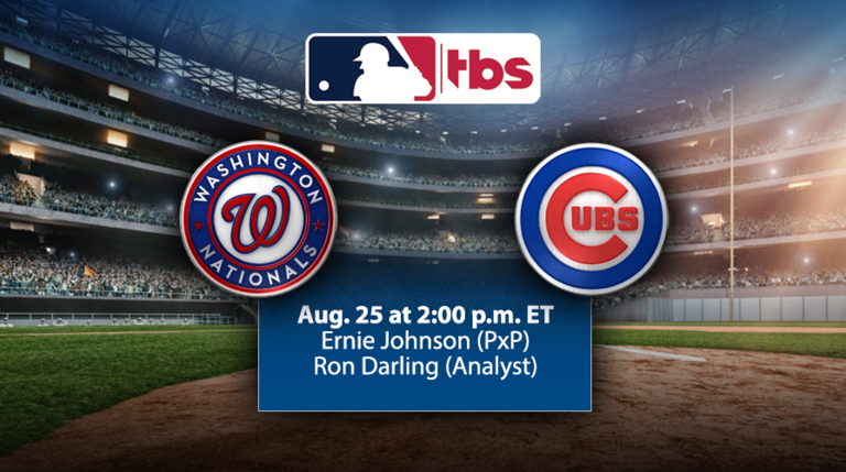 MLB on TBS to Showcase Nationals vs. Cubs, Sunday, Aug. 25, at 2 pm ET