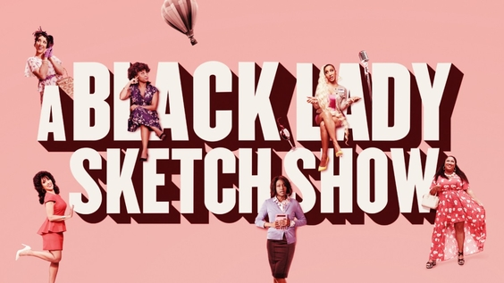 A Black Lady Sketch Show
