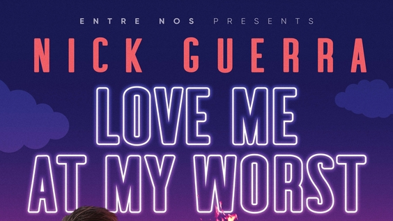 ENTRE NOS PRESENTS: NICK GUERRA: LOVE ME AT MY WORST debuts March 20