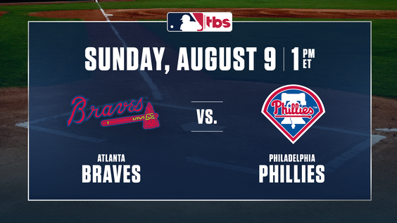 MLB on TBS to Showcase NL East Leading Atlanta Braves vs. Division Rival Philadelphia Phillies, Sunday, Aug. 9, at 1 p.m. ET
