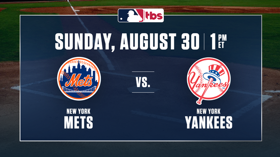 MLB on TBS to Feature Subway Series – Mets vs. Yankees – Sunday, Aug. 30, at 1 p.m. ET