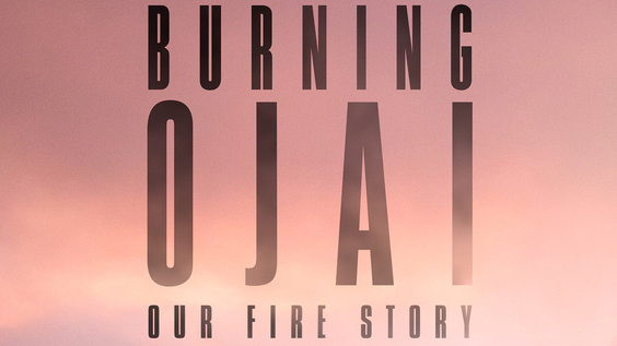 HBO's BURNING OJAI: OUR FIRE STORY Debuts October 28