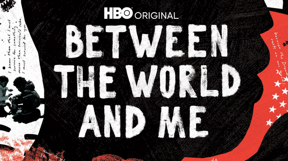 HBO Special Event BETWEEN THE WORLD AND ME Available To Stream For Free On HBOMax.com Beginning November 25