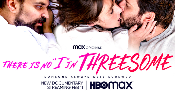 """HBO Max Debuts Trailer and Key Art for New Documentary Feature THERE IS NO """"I"""" IN THREESOME"""