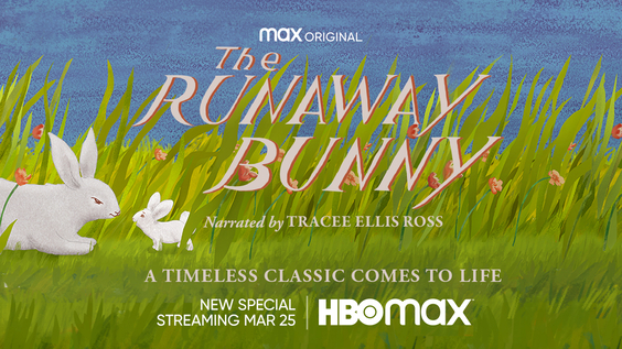 HBO Max Brings Beloved Children's Book THE RUNAWAY BUNNY to Life With the Talents of Tracee Ellis Ross, Kelly Rowland, Rosanne Cash, Rufus Wainwright, Ziggy Marley and Mariah Carey
