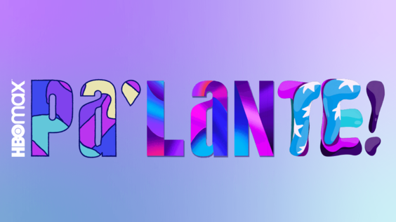 HBO Max Announces Launch Of HBO Max Pa'lante!, A New Audience Initiative Amplifying Latinx Voices And Stories