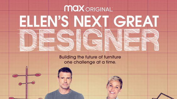 HBO Max Debuts Official Trailer And Key Art For The Max Original ELLEN'S NEXT GREAT DESIGNER, Premiering April 22