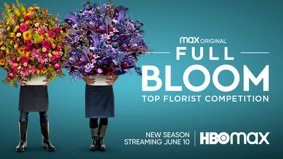 HBO Max Floral Competition Series FULL BLOOM Returns For A Second Season June 10