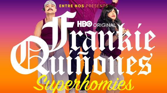 Comedy Special ENTRE NOS PRESENTS: FRANKIE QUIÑONES: SUPERHOMIES Debuts July 9 On HBO Max