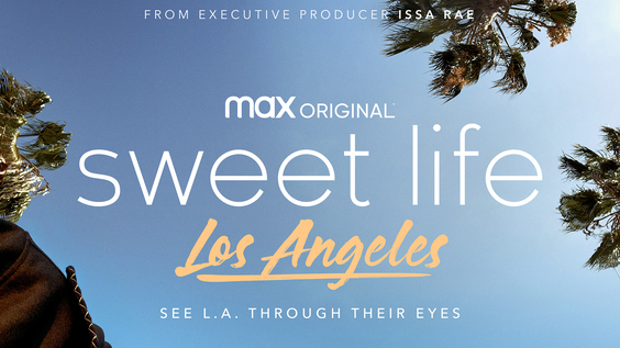 HBO Max Reveals Official Trailer And Key Art For SWEET LIFE: LOS ANGELES, Debuting August 19