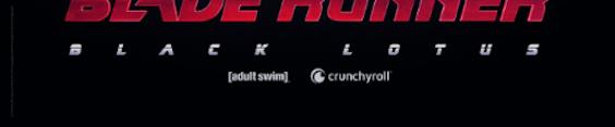 Adult Swim and Crunchyroll Reveal New Blade Runner: Black Lotus Key Visual and Opening at Virtual Crunchyroll Expo