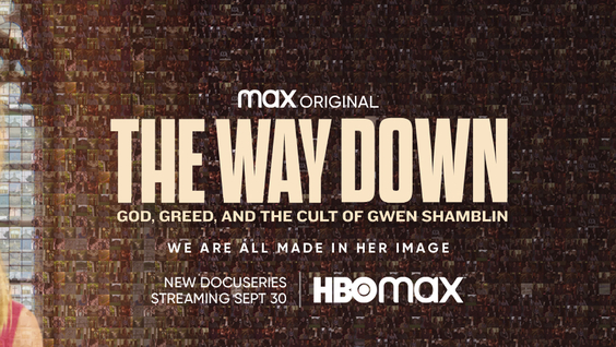 Max Original Documentary Series THE WAY DOWN: GOD, GREED, AND THE CULT OF GWEN SHAMBLIN Debuts September 30 (Official Trailer + Key Art)