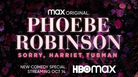 Max Original Comedy Special PHOEBE ROBINSON: SORRY, HARRIET TUBMAN Debuts October 14