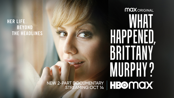 Max Original Documentary Series WHAT HAPPENED, BRITTANY MURPHY? Debuts October 14
